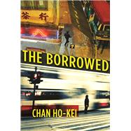 The Borrowed by Ho-kei, Chan; Tiang, Jeremy, 9780802125880