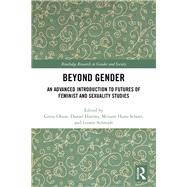 Beyond Gender: An Advanced Introduction to Futures of Feminist and Sexuality Studies by Olson; Greta, 9781138665880