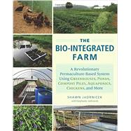The Bio-integrated Farm by Jadrnicek, Shawn; Jadrnicek, Stephanie, 9781603585880
