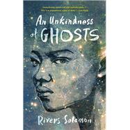 An Unkindness of Ghosts by Solomon, Rivers, 9781617755880