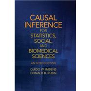 Causal Inference for Statistics, Social, and Biomedical Sciences: An Introduction by Guido W. Imbens , Donald B. Rubin, 9780521885881