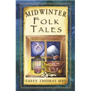Midwinter Folk Tales by Thomas, Taffy, 9780750955881