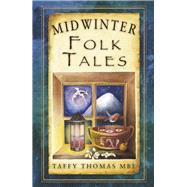 Midwinter Folk Tales by Thomas, Taffy, 9780750955881