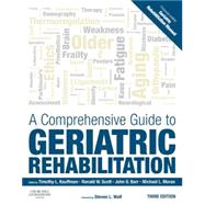 A Comprehensive Guide to Geriatric Rehabilitation by Kauffman, Timothy L., Ph.D.; Scott, Ron; Barr, John O., Ph.D.; Moran, Michael L., 9780702045882