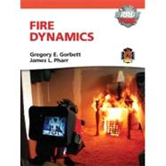Fire Dynamics with MyFireKit by Gorbett, Gregory E.; Pharr, James L., 9780135075883