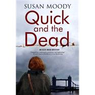 Quick and the Dead by Moody, Susan, 9780727885883