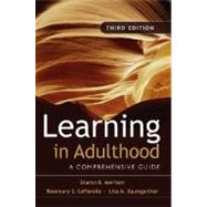Learning in Adulthood: A Comprehensive Guide, 3rd Edition by Merriam, Sharan B.; Caffarella, Rosemary S.; Baumgartner, Lisa M., 9780787975883