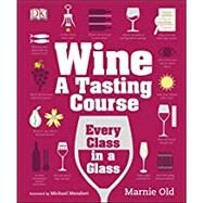 Wine by Old, Marnie ; Mondavi, Michael, 9781465405883