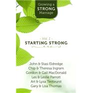 Growing a Strong Marriage: Starting Strong by Eldridge, John (CON); Eldridge, Stasi (CON); Thomas, Gary (CON); Thomas, Lisa (CON); Terkeurst, Art (CON), 9781619705883