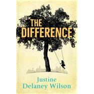 The Difference by Delaney Wilson, Justine, 9781473625884