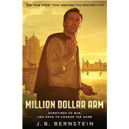 Million Dollar Arm by Bernstein, J. B., 9781476765884