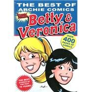 The Best of Archie Comics Starring Betty & Veronica by ARCHIE SUPERSTARS, 9781936975884
