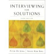 Interviewing For Solutions by De Jong, Peter; Kim Berg, Insoo, 9780495115885