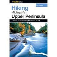 Hiking Michigan's Upper Peninsula by Eric Hansen, 9780762725885