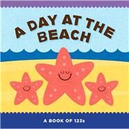 A Day at the Beach A Book of 123s by Unknown, 9781411475885