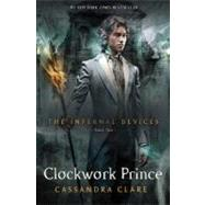 Clockwork Prince by Clare, Cassandra, 9781416975885