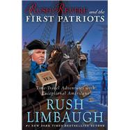 Rush Revere and the First Patriots Time-Travel Adventures With Exceptional Americans by Limbaugh, Rush, 9781476755885