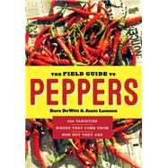 The Field Guide to Peppers by Dewitt, Dave; Lamson, Janie, 9781604695885