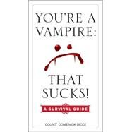 You're a Vampire--That Sucks! by Dicce, Domenick, 9780399175886