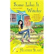 Some Like It Witchy by Blake, Heather, 9780451465887