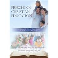 Preschool Christian Education: 12 Essentials for Effective Church Ministry to Preschoolers and Their Families (Volume 1) by Spooner, Bernard M., 9781499125887