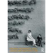 Women, Modernity, and Landscape Architecture by Dnmpelmann; Sonja, 9780415745888
