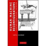 Human-Machine Reconfigurations: Plans and Situated Actions 9780521675888R