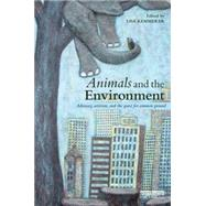 Animals and the Environment: Advocacy, Activism, and the Quest for Common Ground by Kemmerer; Lisa, 9781138825888