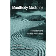 MindBody Medicine: Foundations and Practical Applications by Rotan,Leo W., 9781138995888