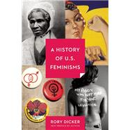 A History of U.S. Feminisms by Dicker, Rory C., 9781580055888