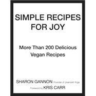 Simple Recipes for Joy by Gannon, Sharon; Carr, Kris, 9781583335888