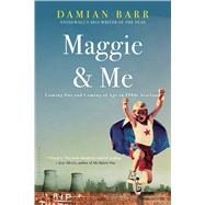 Maggie & Me Coming Out and Coming of Age in 1980s Scotland by Barr, Damian, 9781620405888
