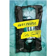 Hurt People A Novel by Smith, Cote, 9780374535889