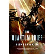 The Quantum Thief by Rajaniemi, Hannu, 9780765375889