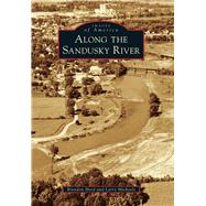 Along the Sandusky River by Hord, Brandon; Michaels, Larry, 9781467115889