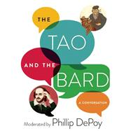 The Tao and the Bard by Depoy, Phillip, 9781628725889