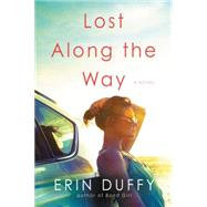 Lost Along the Way by Duffy, Erin, 9780062405890