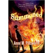 Summoned by Pillsworth, Anne M., 9780765335890