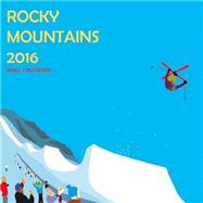 Rocky Mountain 2016 Calendar by Dry Climate Studios, 9780990685890