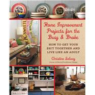 Home Improvement Projects for the Busy & Broke by Salway, Christina; Pedersen, Monica, 9781510705890