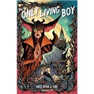 The Only Living Boy #3: Once Upon a Time by Gallaher, David; Ellis, Steve, 9781629915890