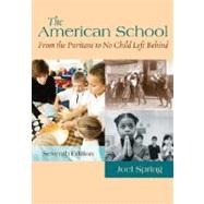 The American School: From the Puritans to No Child Left Behind by Spring, Joel, 9780073525891