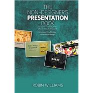 The Non-Designer's Presentation Book Principles for effective presentation design by Williams, Robin, 9780134685892