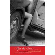 After the Circus by Modiano, Patrick; Polizzotti, Mark, 9780300215892