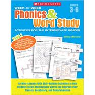 Week-by-Week Phonics & Word Study Activities for the Intermediate Grades 35 Mini-Lessons With Skill-Building Activities to Help Students Tackle Multisyllabic Words and Improve Their Fluency, Vocabulary, and Comprehension by Blevins, Wiley, 9780439465892