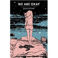 We Are Okay by Lacour, Nina, 9780525425892