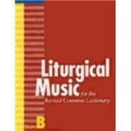 Liturgical Music for the Revised Common Lectionary, Year B by Daw, Carl P., Jr., 9780898695892