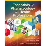 Essentials of Pharmacology for Health Professions by Colbert, Bruce; Woodrow, Ruth, 9781337395892
