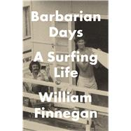 Barbarian Days by Finnegan, William, 9781410485892