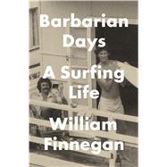 Barbarian Days by Finnegan, William, 9781410485892